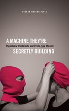 A Machine They'Re Secretly Building by Andrew  Westerside