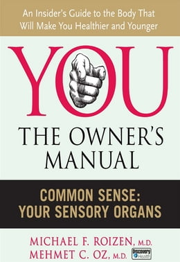 Book Common Sense: Your Sensory Organs by Michael F. Roizen