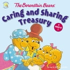 The Berenstain Bears' Caring and Sharing Treasury by Jan & Mike Berenstain