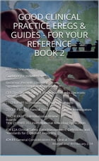 Good Clinical Practice eRegs & Guides - For Your Reference Book 2 by FDA