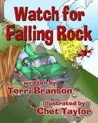 Watch for Falling Rock by Terri Branson