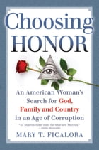 Choosing Honor by Mary T Ficalora