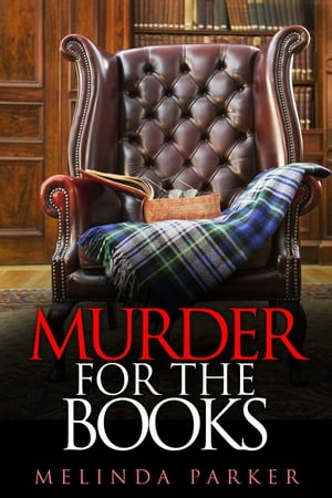 Murder for the Books: Ben and Mark Detective Investigator Mystery Series