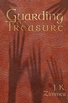 Guarding the Treasure by J. K. Zimmer