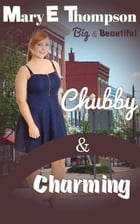 Chubby & Charming by Mary E Thompson