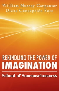Rekindling the Power of Imagination: School of Sunconsciousness