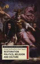 Restoration Politics, Religion and Culture: Britain and Ireland, 1660-1714
