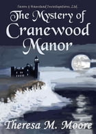 The Mystery of Cranewood Manor by Theresa  M. Moore