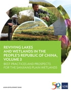 Reviving Lakes and Wetlands in People's Republic of China, Volume 3: Best Practices and Prospects for the Sanjiang Plain Wetlands by Asian Development Bank