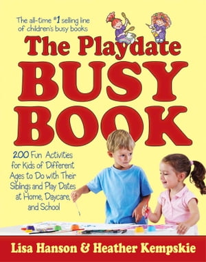 The Playdate Busy Book 200 Fun Activities for Kids of Different Ages
