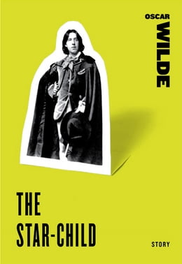Book The Star-Child by Oscar Wilde