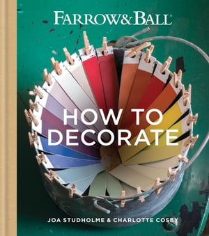 Farrow & Ball How to Decorate Transform your home with paint & paper