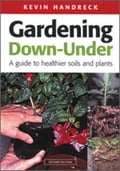 9780643101043 - Handreck, Kevin: Gardening Down-Under: A Guide to Healthier Soils and Plants - Buch