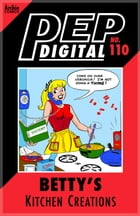 Pep Digital Vol. 110: Betty's Kitchen Creations by Archie Superstars