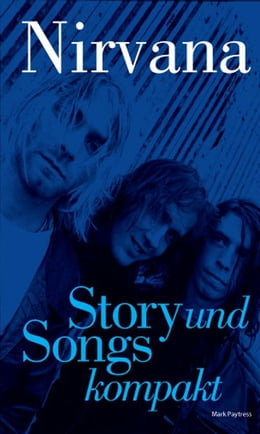 Book Story & Songs Nirvana by Mark Paytress