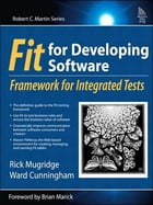 Fit for Developing Software: Framework for Integrated Tests by Rick Mugridge