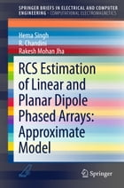 RCS Estimation of Linear and Planar Dipole Phased Arrays: Approximate Model by Hema Singh