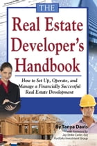 The Real Estate Developer's Handbook: How to Set Up, Operate, and Manage a Financially Successful…