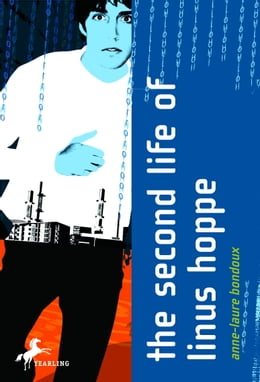 Book The Second Life of Linus Hoppe by Anne-Laure Bondoux