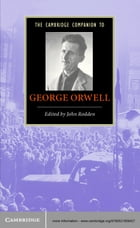 The Cambridge Companion to George Orwell