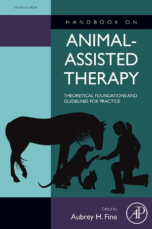 Handbook on Animal-Assisted Therapy Theoretical Foundations and Guidelines for Practice