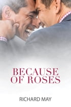 Because of Roses by Richard May