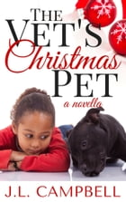 The Vet's Christmas Pet by J.L. Campbell