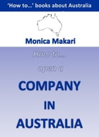 How to open a company in Australia? by Monica Makari