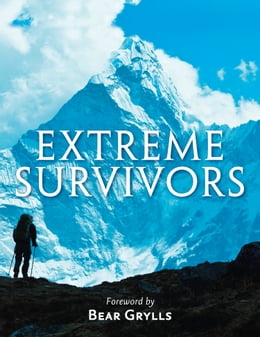 Book Extreme Survivors: 60 of the World's Most Extreme Survival Stories by Collins Maps