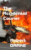 The Accidental Courier 7c486708-7194-4ec3-8dae-72c5a20f8fca