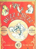 Buzz a Buzz or The Bees [Illustrated] by Wilhelm Busch