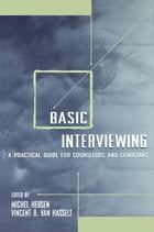 Basic Interviewing: A Practical Guide for Counselors and Clinicians