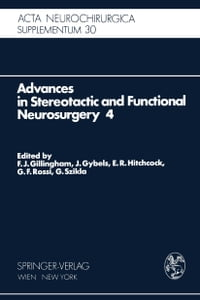 Advances in Stereotactic and Functional Neurosurgery 4: Proceedings of the 4th Meeting of the…