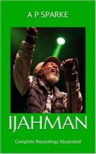 Ijahman: Complete Recordings Illustrated: Essential Discographies, #4 by AP SPARKE