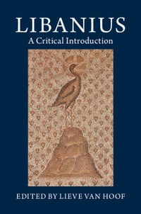 Libanius: A Critical Introduction