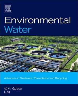 Environmental Water Advances in Treatment,  Remediation and Recycling