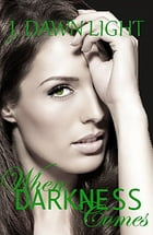 When Darkness Comes (Darkness Shorts Book 2) by J. Dawn Light