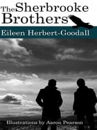 The Sherbrooke Brothers by Eileen Herbert-Goodall