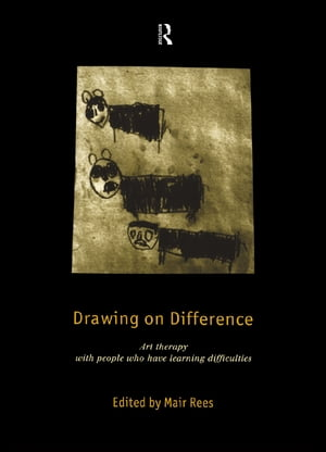 Drawing on Difference Art Therapy with People who have Learning Difficulties