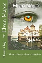 Elven Magic Book 1,2,3 by Daniel Chay