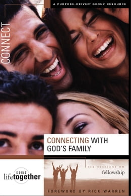 Book Connecting with God's Family: Six Sessions on Fellowship by Rick Warren