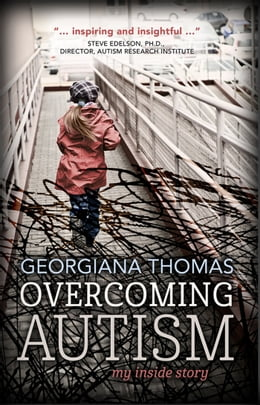 Book Overcoming Autism: A child's triumph over autism by Georgiana Thomas