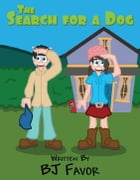 The Search for a Dog by BJ Favor