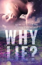 Why Lie?: Love Riddles, #2 by Carey Heywood