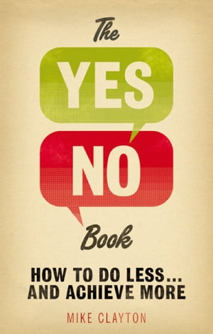 The Yes/No Book How to Do Less??_ and Achieve More!
