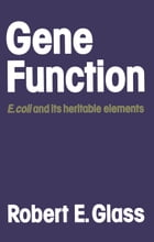 Gene Function: E. coli and its heritable elements
