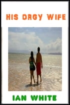 His Orgy Wife by Ian White