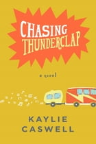 Chasing Thunderclap by Kaylie Caswell