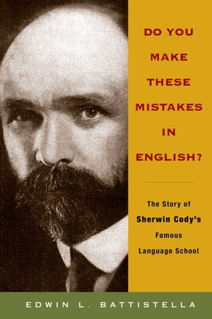 Do You Make These Mistakes in English? The Story of Sherwin Cody's Famous Language School