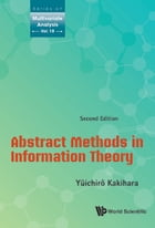 Abstract Methods in Information Theory by Yûichirô Kakihara